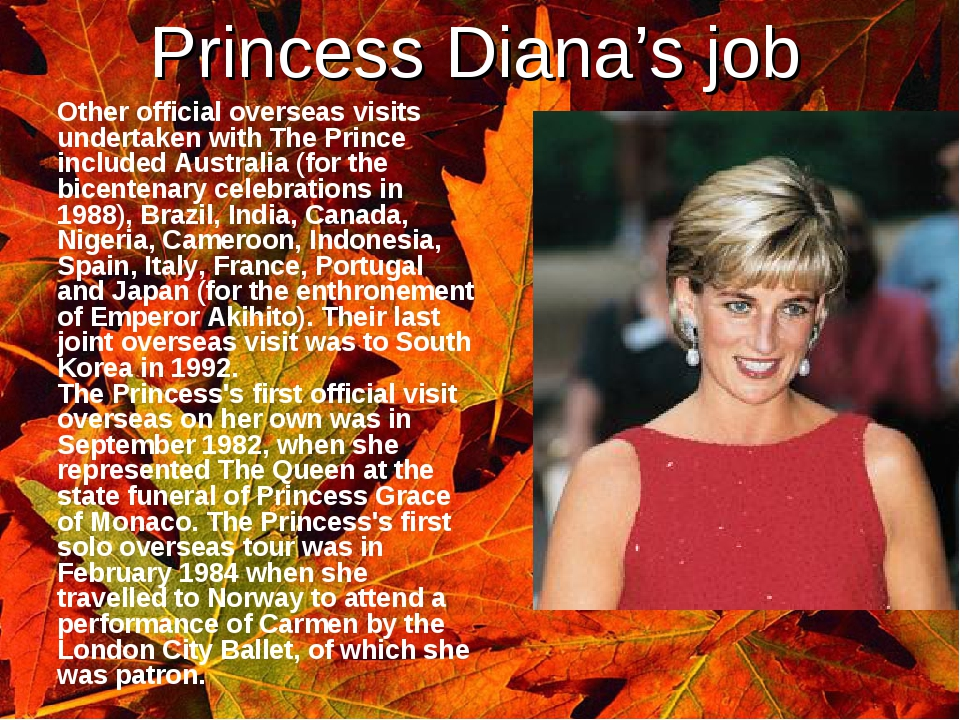Princess Diana's job 	Other official overseas visits undertaken with The Prin...