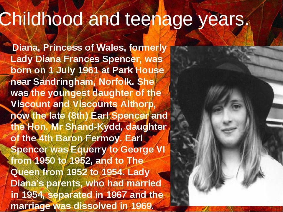 Childhood and teenage years. Diana, Princess of Wales, formerly Lady Diana Fr...