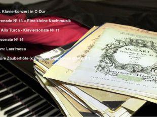 Das 21. Klavierkonzert in C-Dur Die Serenade № 13 = Eine kleine Nachtmusik R