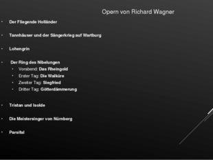 Opern von Richard Wagner Der Fliegende Holländer Tannhäuser und der Sängerkr