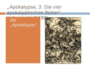 """""""Apokalypse, 3. Die vier apokalyptischen Reiter"""", Holzschnitt (1498) die """"Apo"""