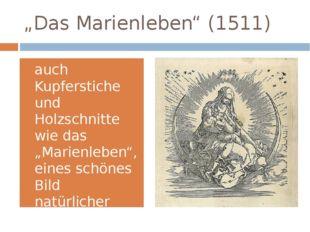 """""""Das Marienleben"""" (1511) auch Kupferstiche und Holzschnitte wie das """"Marienle"""