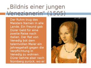 """""""Bildnis einer jungen Venezianerin"""" (1505) Der Ruhm trug des Meisters Namen i"""
