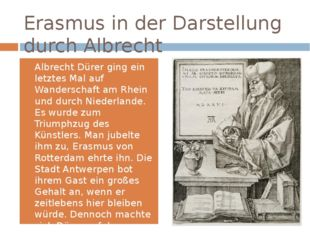 Erasmus in der Darstellung durch Albrecht Dürer(1526) Albrecht Dürer ging ei