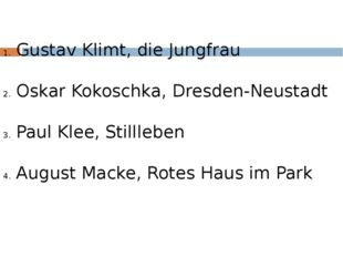 Gustav Klimt, die Jungfrau Oskar Kokoschka, Dresden-Neustadt Paul Klee, Still