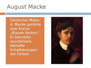"""August Macke Deutscher Maler. A. Macke gehörte zum Kreise """"Blauen Reiters"""". E"""