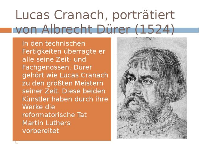 Lucas Cranach, porträtiert von Albrecht Dürer (1524) In den technischen Ferti...