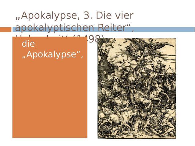 """""""Apokalypse, 3. Die vier apokalyptischen Reiter"""", Holzschnitt (1498) die """"Apo..."""