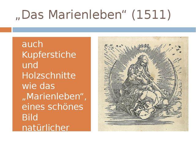 """""""Das Marienleben"""" (1511) auch Kupferstiche und Holzschnitte wie das """"Marienle..."""