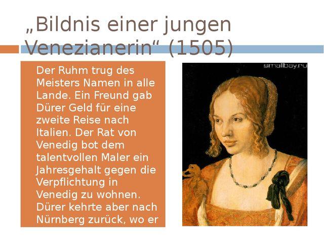 """""""Bildnis einer jungen Venezianerin"""" (1505) Der Ruhm trug des Meisters Namen i..."""