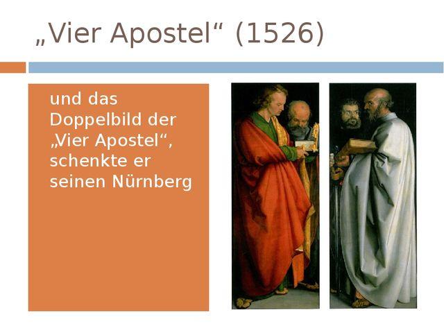 """""""Vier Apostel"""" (1526) und das Doppelbild der """"Vier Apostel"""", schenkte er sein..."""