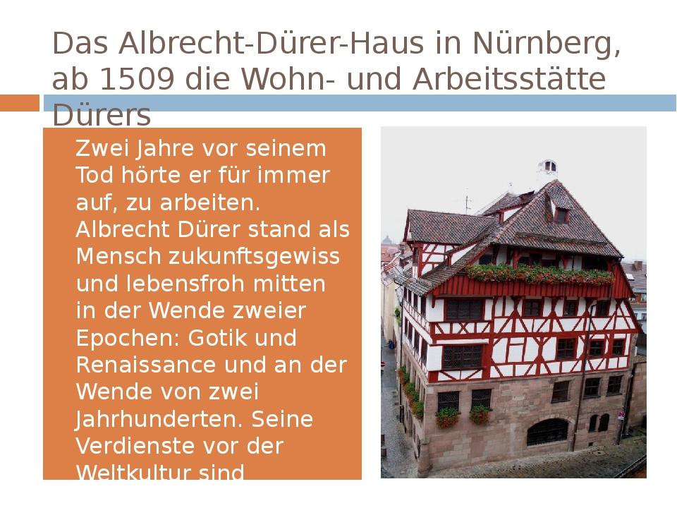 DasAlbrecht-Dürer-Hausin Nürnberg, ab 1509 die Wohn- und Arbeitsstätte Düre...