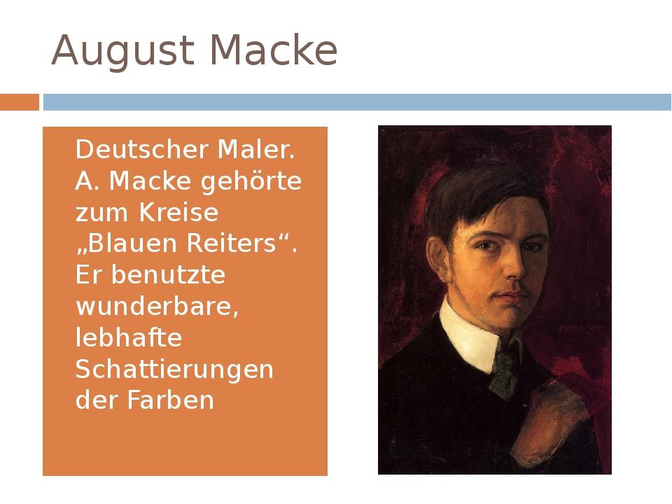 """August Macke Deutscher Maler. A. Macke gehörte zum Kreise """"Blauen Reiters"""". E..."""
