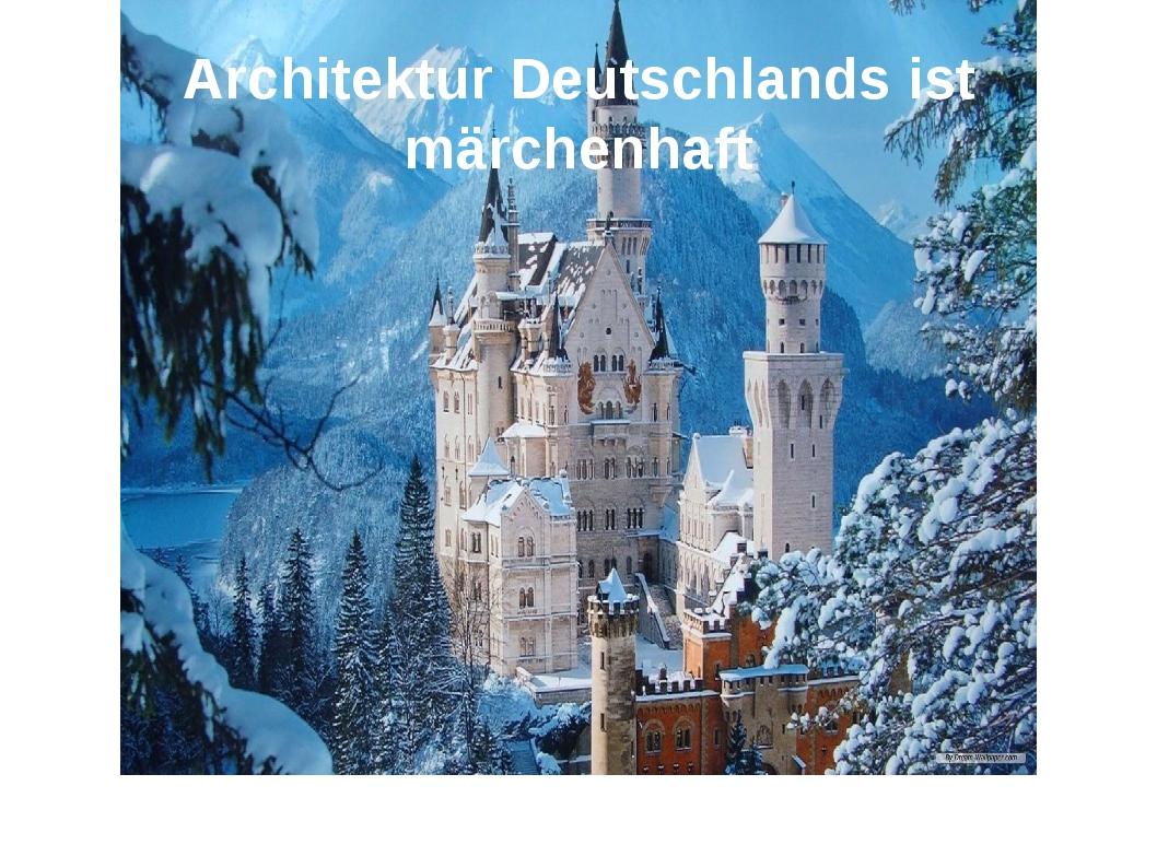 Architektur Deutschlands ist märchenhaft