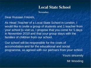 Local State School November Dear Russian Friends, As Head Teacher of a Local
