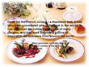 Describe the French cuisine - a thankless task. It has long been considered o