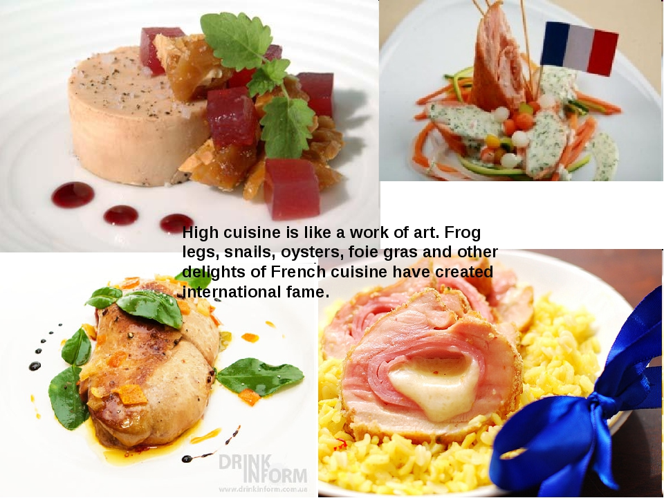 High cuisine is like a work of art. Frog legs, snails, oysters, foie gras and...