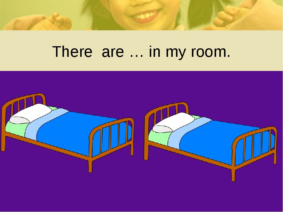 There are … in my room.