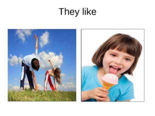 They like