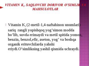 Vitamin K1 (2-metil-1,4-naftahinon unumlari) sariq rangli yopishqoq yog'simon