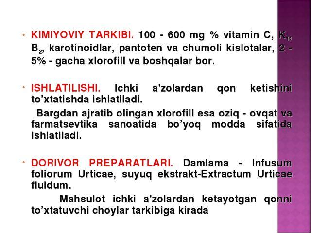 KIMIYOVIY TARKIBI. 100 - 600 mg % vitamin C, K1, B2, karotinoidlar, pantotеn...