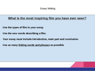 Essay Writing What is the most inspiring film you have ever seen? Use the typ