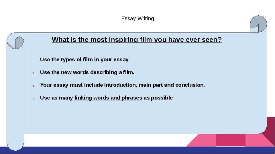 Essay Writing What is the most inspiring film you have ever seen? Use the typ...