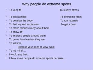 Why people do extreme sports To keep fit To relieve stress To look athletic T