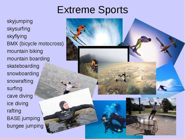 Extreme Sports skyjumping skysurfing skyflying BMX (bicycle motocross) mounta...
