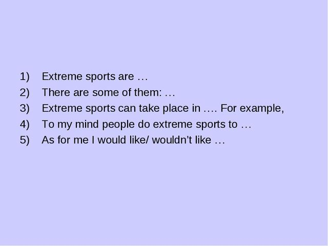 Extreme sports are … There are some of them: … Extreme sports can take place...