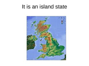 It is an island state
