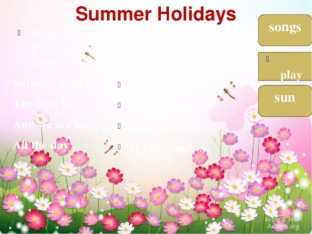 Summer Holidays Read the poem. Complete it with the correct words. Summer tim...