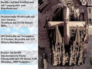 Basilika mit fünf Schiffen und mit Umgangschor und Kapellenkranz. Monumentale
