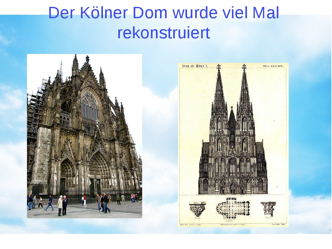 Der Kölner Dom wurde viel Mal rekonstruiert