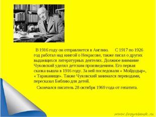 В 1916 году он отправляется в Англию. С 1917 по 1926 год работал над книгой