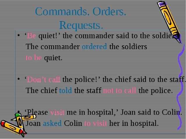 Commands. Orders. Requests. 'Be quiet!' the commander said to the soldiers. T...