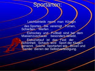 Sportarten: Leichtathletik nennt man Königin des Sportes. Sie vereinigt Turne