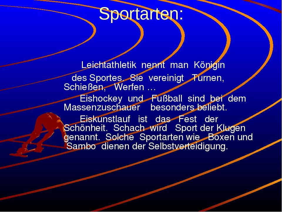 Sportarten: Leichtathletik nennt man Königin des Sportes. Sie vereinigt Turne...