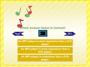 Try Again Try Again Great Job! An MP3 player is more expensiver than a DVD pl