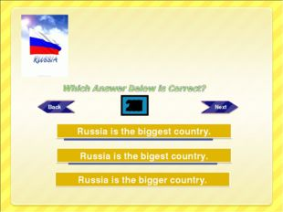 Try Again Try Again Great Job! Russia is the biggest country. Russia is the b