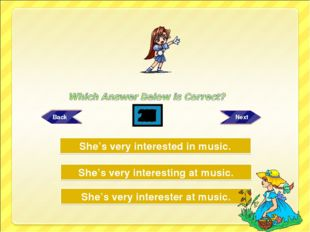 Try Again Try Again Great Job! She's very interesting at music. She's very in