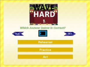 Try Again Try Again Great Job! Practice Act Rehearsal 30 29 28 27 26 25 24 23