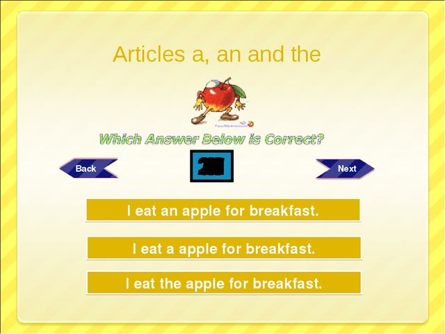 Try Again Try Again Great Job! I eat a apple for breakfast. I eat the apple f...