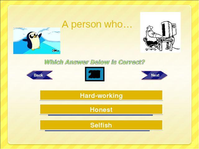 Try Again Try Again Great Job! Selfish Hard-working Honest 30 29 28 27 26 25...