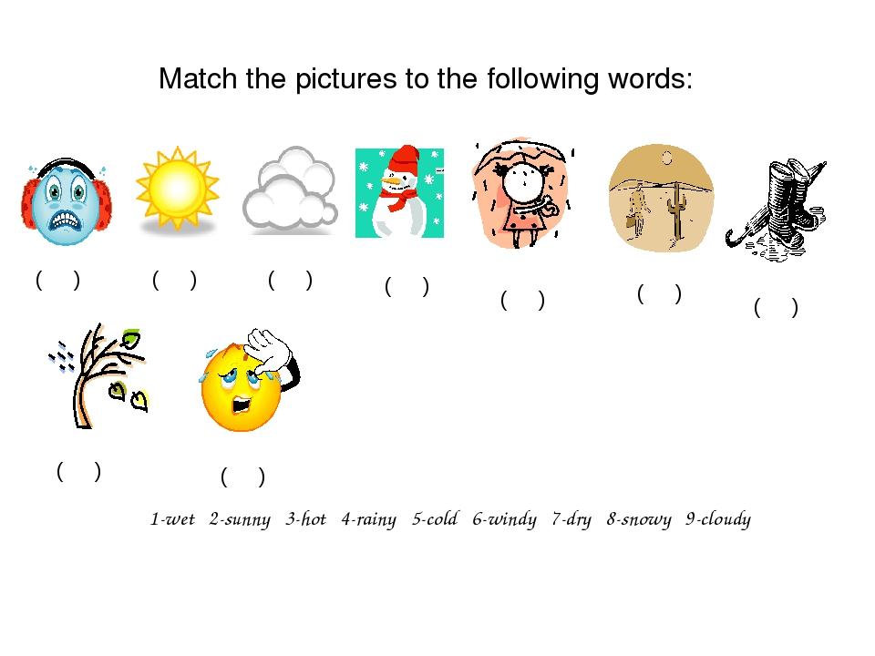 1-wet 2-sunny 3-hot 4-rainy 5-cold 6-windy 7-dry 8-snowy 9-cloudy ( ) ( ) (...