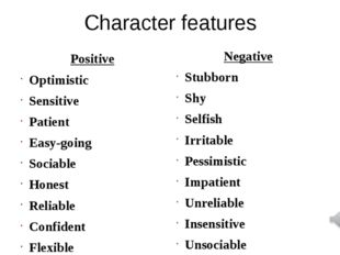 Character features Positive Optimistic Sensitive Patient Easy-going Sociable