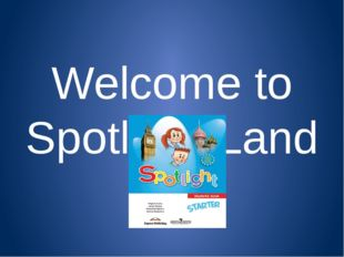 Welcome to Spotlight Land