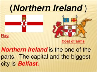 (Northern Ireland ) Flag Coat of arms Northern Ireland is the one of the part