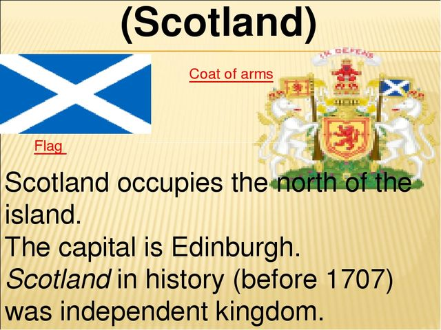 (Scotland) Flag Coat of arms Scotland occupies the north of the island. The...