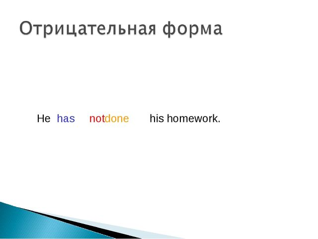 done has his homework. He not